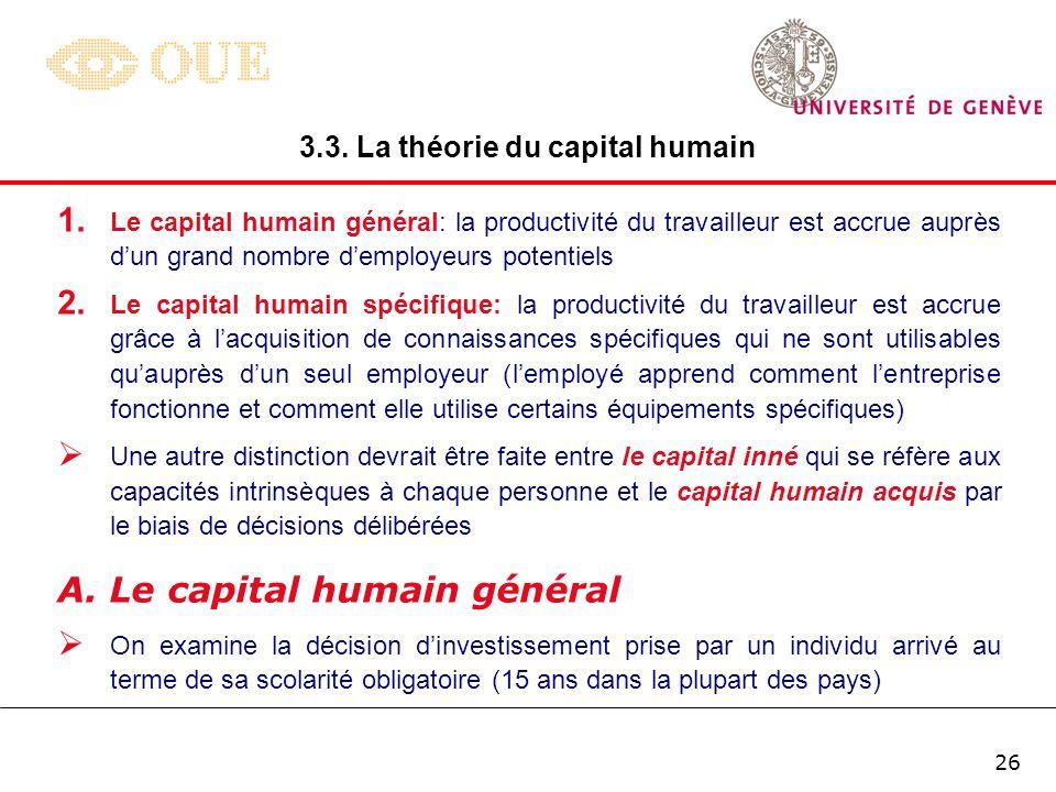 25 Lessence même de la théorie du capital humain est basée sur lhypothèse que les individus adoptent des décisions relatives à lacquisition de caracté
