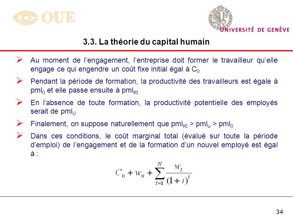 33 B. Le capital humain spécifique Dans ce cas, on considère uniquement les investissements éducatifs qui sont spécifiques à une entreprise en particu