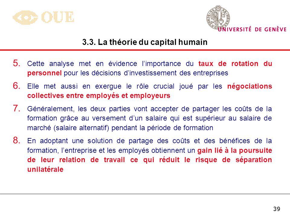 38 3.3. La théorie du capital humain Les principales conclusions de cette approche sont les suivantes : 1. Le surplus que les travailleurs doivent pou