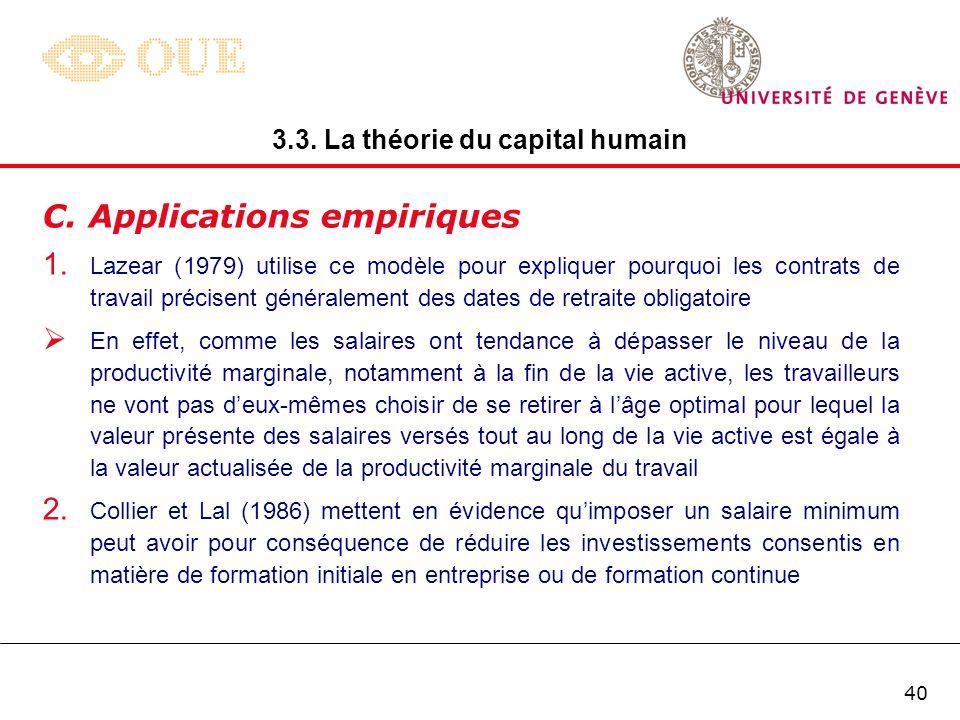39 3.3. La théorie du capital humain 5. Cette analyse met en évidence limportance du taux de rotation du personnel pour les décisions dinvestissement