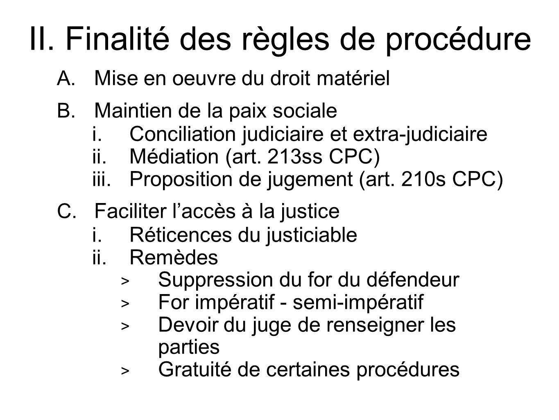 A.Mise en oeuvre du droit matériel B. Maintien de la paix sociale i.