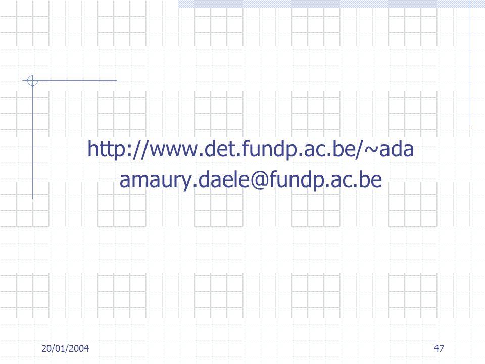 20/01/200447 http://www.det.fundp.ac.be/~ada amaury.daele@fundp.ac.be