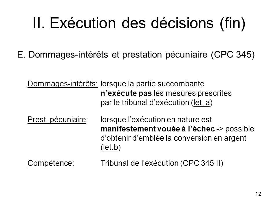 12 II. Exécution des décisions (fin) E.