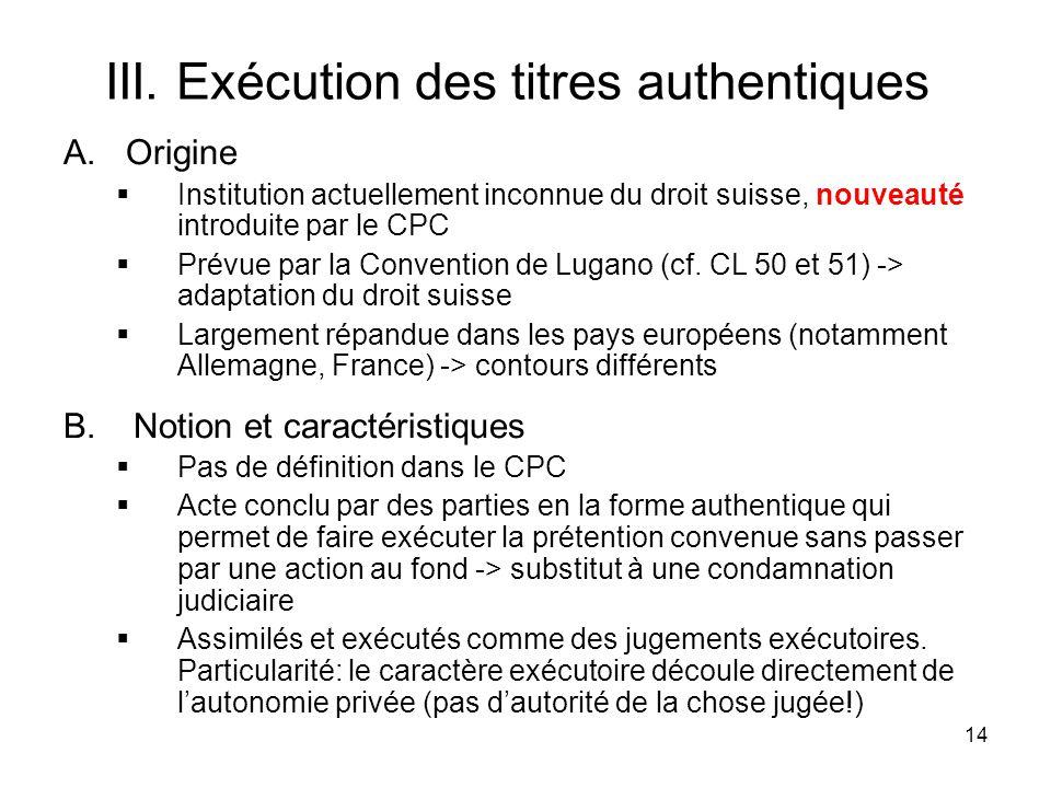 14 III. Exécution des titres authentiques A.
