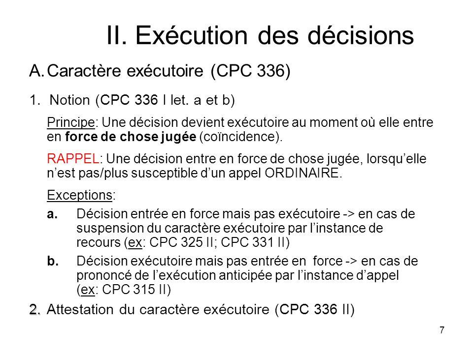 7 II. Exécution des décisions A.Caractère exécutoire (CPC 336) 1.