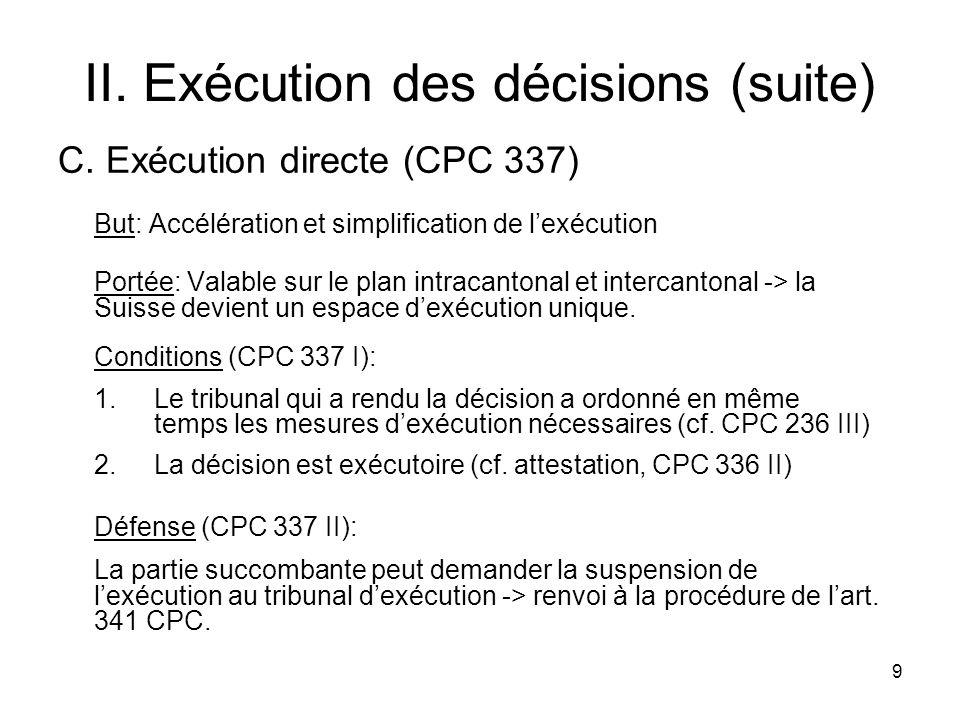 9 II. Exécution des décisions (suite) C.