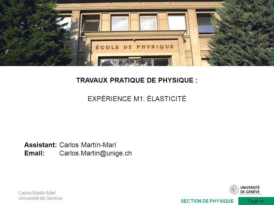 Carlos Martín-Marí Université de Genève Page 1 TRAVAUX PRATIQUES DE PHYSIQUEFACULTÉ DES SCIENCES SECTION DE PHYSIQUE TRAVAUX PRATIQUE DE PHYSIQUE : EX
