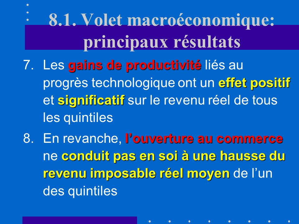 8.1. Volet macroéconomique: principaux résultats deux quintiles les plus pauvres tendanceà diminuer 5.La part cumulée des deux quintiles les plus pauv