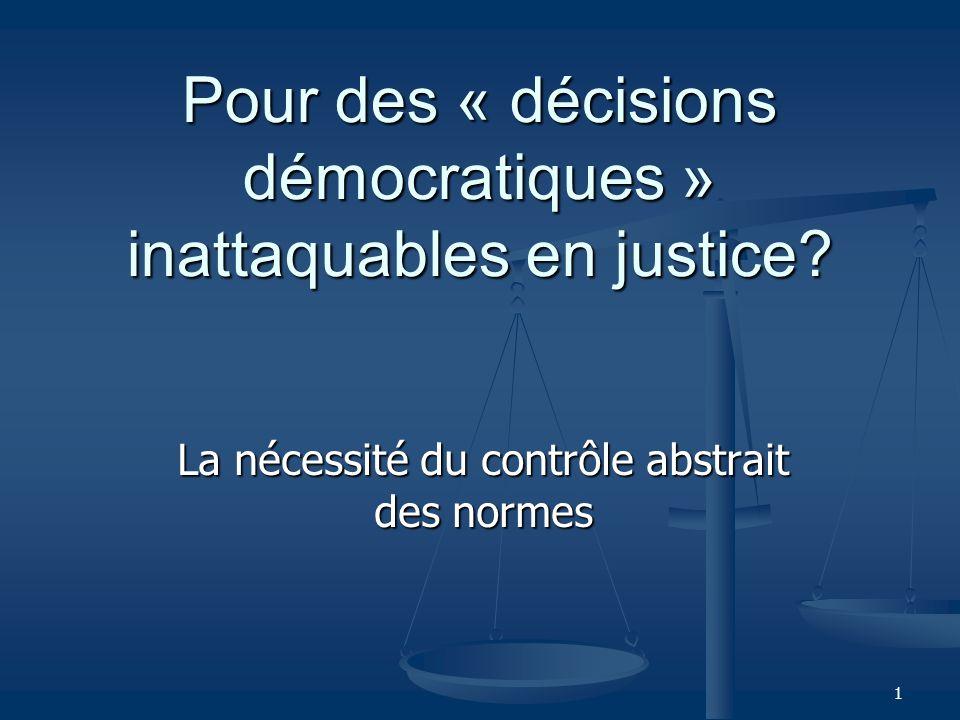 1 Pour des « décisions démocratiques » inattaquables en justice.
