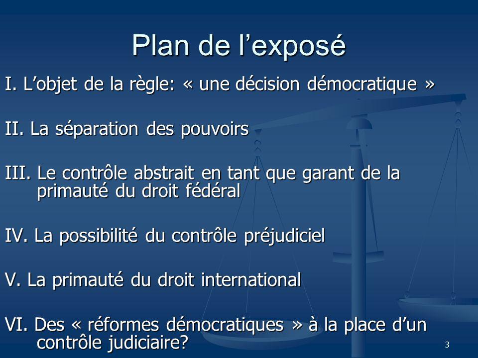 3 Plan de lexposé I. Lobjet de la règle: « une décision démocratique » II.