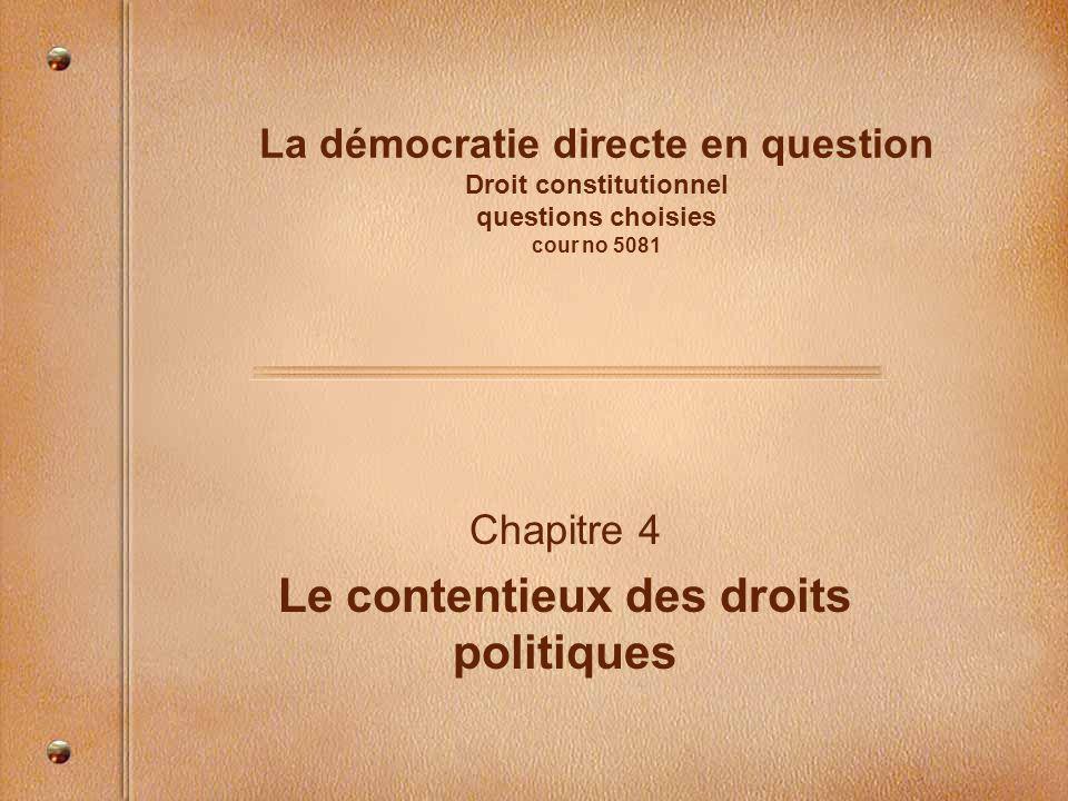 La démocratie directe en question Droit constitutionnel questions choisies cour no 5081 Chapitre 4 Le contentieux des droits politiques