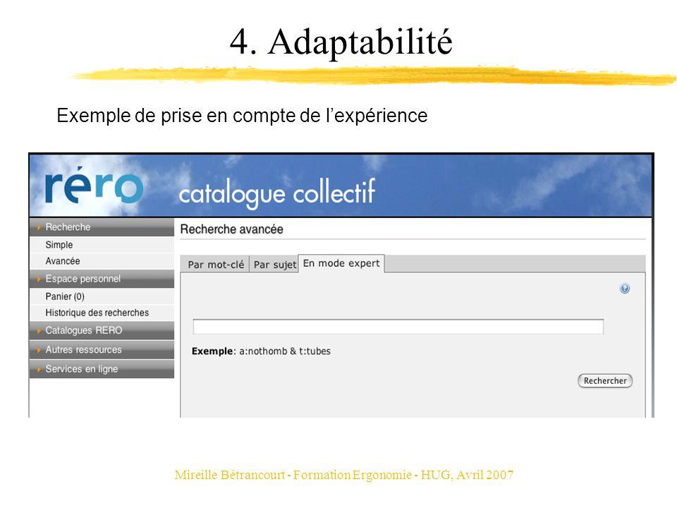 Mireille Bétrancourt - Formation Ergonomie - HUG, Avril 2007 4. Adaptabilité Exemple de prise en compte de lexpérience