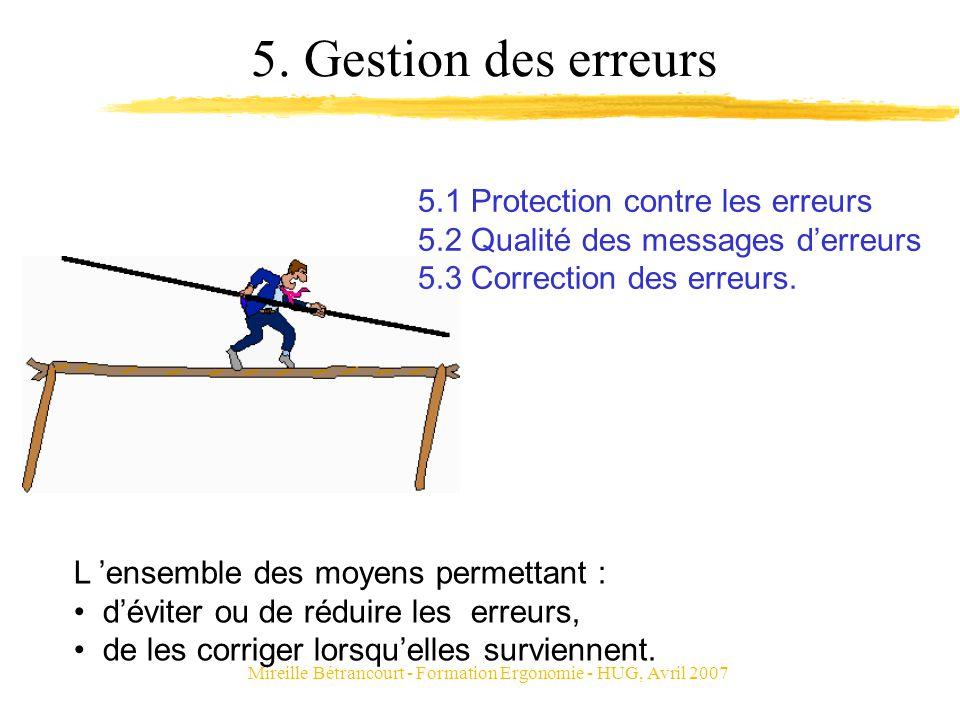 Mireille Bétrancourt - Formation Ergonomie - HUG, Avril 2007 5. Gestion des erreurs 5.1 Protection contre les erreurs 5.2 Qualité des messages derreur