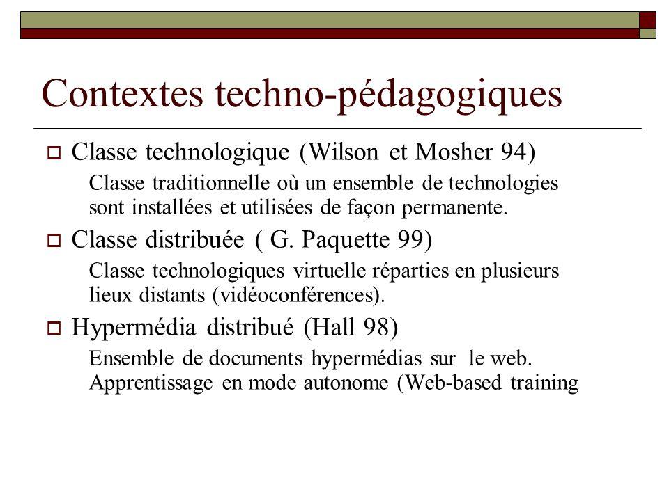 Contextes techno-pédagogiques Classe technologique (Wilson et Mosher 94) Classe traditionnelle où un ensemble de technologies sont installées et utilisées de façon permanente.