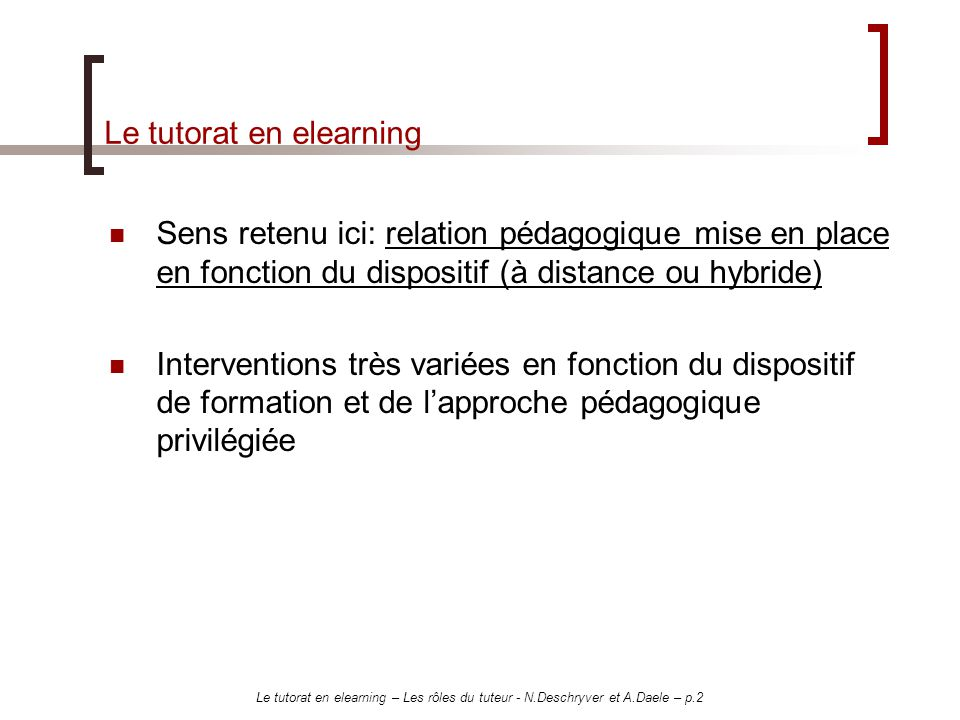 Le tutorat en elearning – Les rôles du tuteur - N.Deschryver et A.Daele – p.23 Notre expérience de tutorat N.