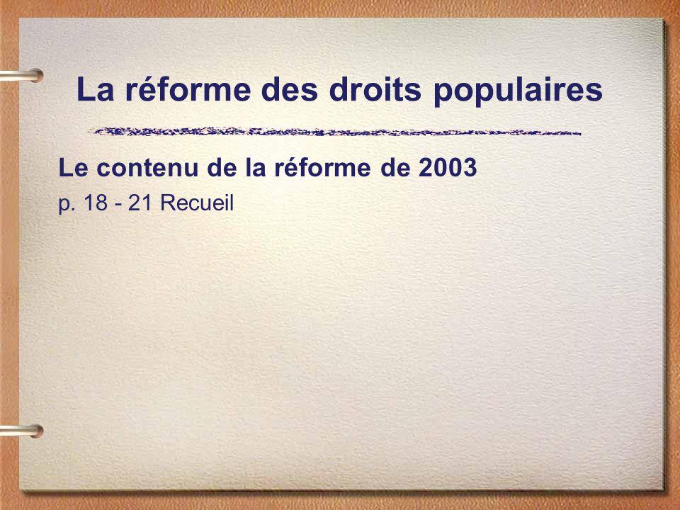 La réforme des droits populaires Le contenu de la réforme de 2003 p. 18 - 21 Recueil