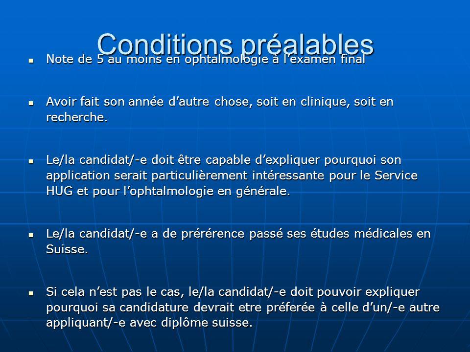 Conditions préalables Note de 5 au moins en ophtalmologie à lexamen final Note de 5 au moins en ophtalmologie à lexamen final Avoir fait son année dau