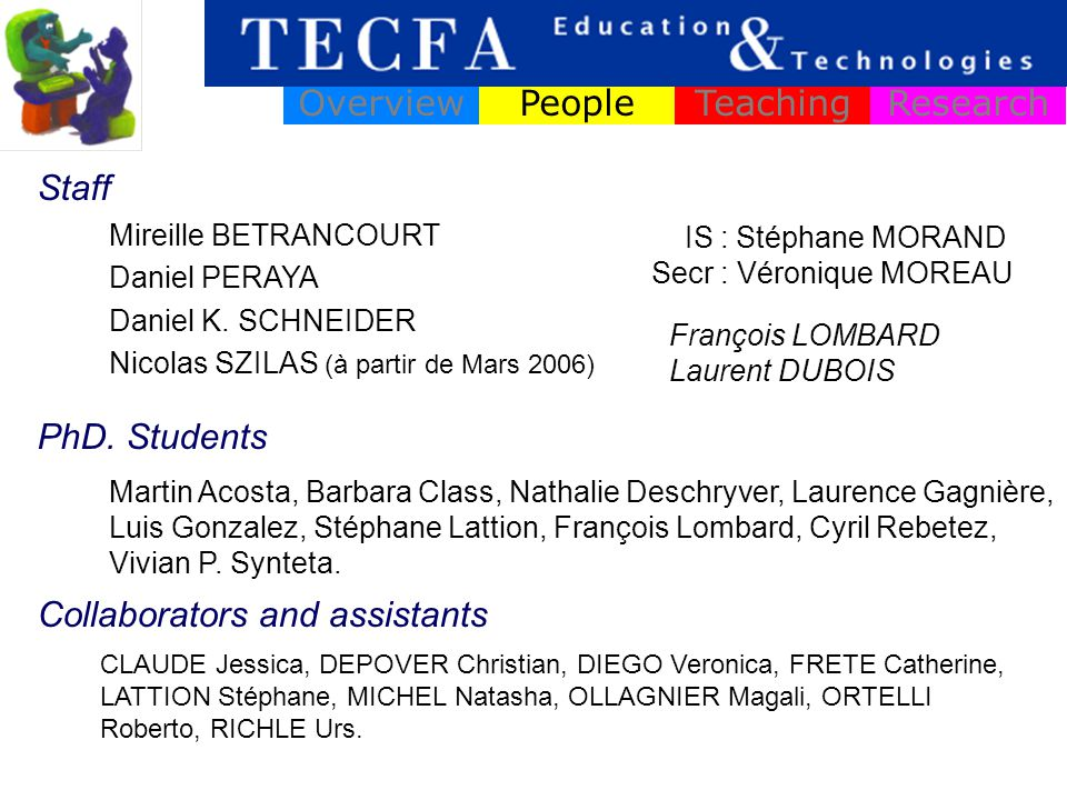 OverviewPeopleTeachingResearch Mireille BETRANCOURT Daniel PERAYA Daniel K.