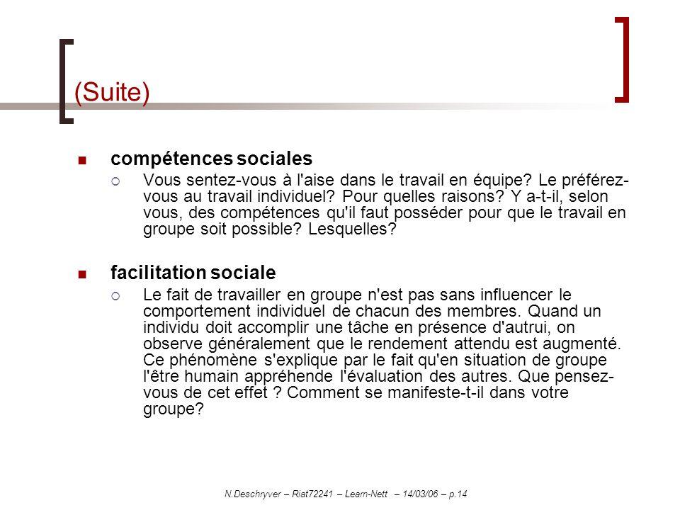N.Deschryver – Riat72241 – Learn-Nett – 14/03/06 – p.14 (Suite) compétences sociales Vous sentez-vous à l'aise dans le travail en équipe? Le préférez-