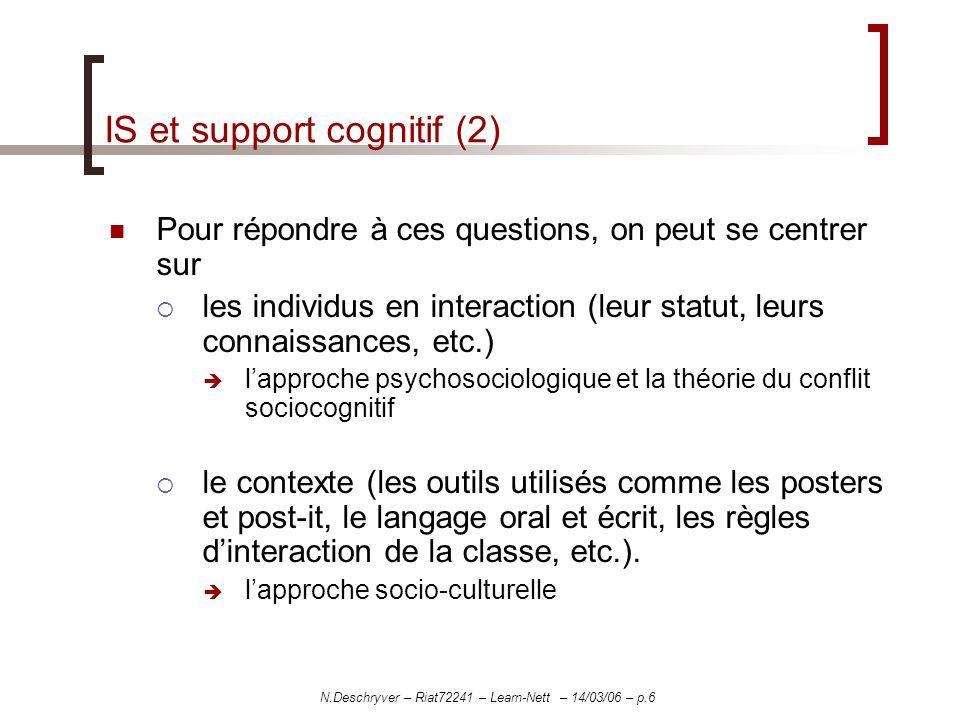 N.Deschryver – Riat72241 – Learn-Nett – 14/03/06 – p.6 IS et support cognitif (2) Pour répondre à ces questions, on peut se centrer sur les individus
