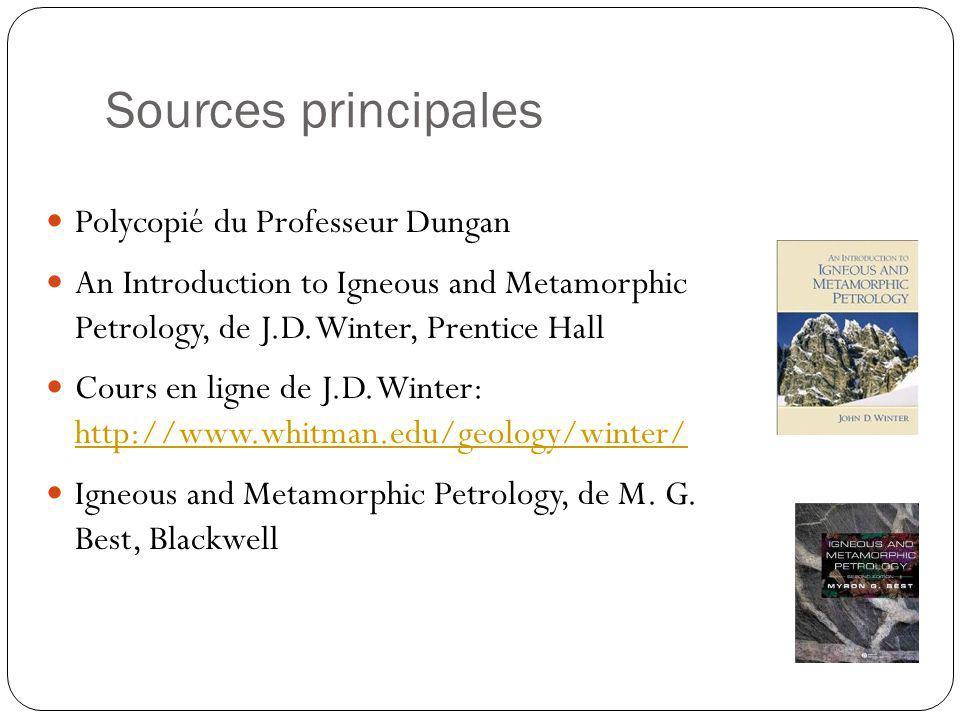 Polycopié du Professeur Dungan An Introduction to Igneous and Metamorphic Petrology, de J.D. Winter, Prentice Hall Cours en ligne de J.D. Winter: http