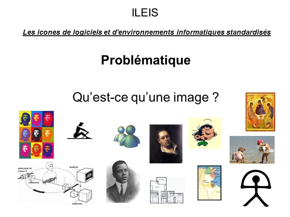3 ILEIS Les icones de logiciels et d environnements informatiques standardisés Problématique Quest-ce quune image ?