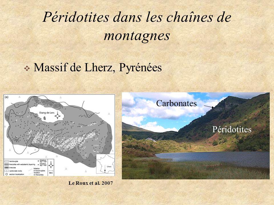 Péridotites dans les chaînes de montagnes Carbonates Péridotites Massif de Lherz, Pyrénées Le Roux et al. 2007
