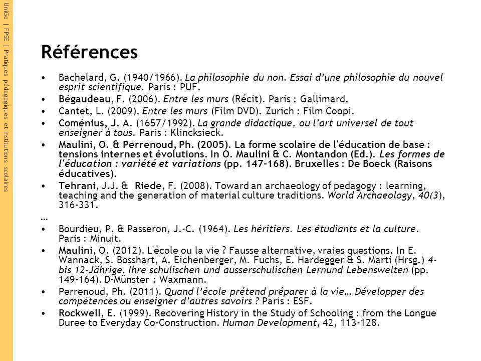 UniGe | FPSE | Pratiques pédagogiques et institutions scolaires Références Bachelard, G. (1940/1966). La philosophie du non. Essai dune philosophie du