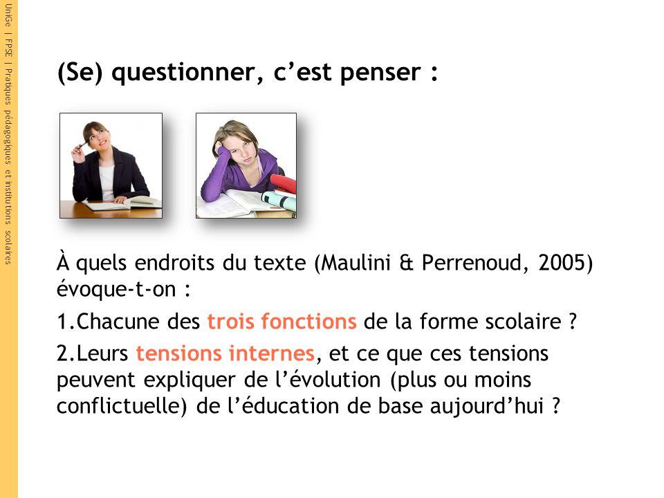 UniGe | FPSE | Pratiques pédagogiques et institutions scolaires À quels endroits du texte (Maulini & Perrenoud, 2005) évoque-t-on : 1.Chacune des troi