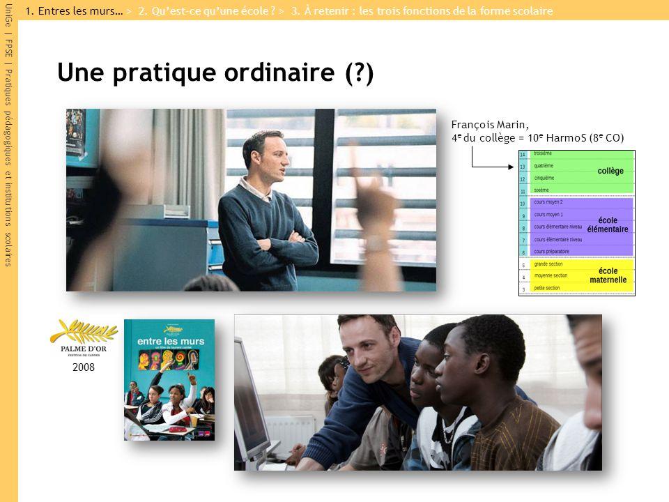 UniGe | FPSE | Pratiques pédagogiques et institutions scolaires Une pratique ordinaire (?) François Marin, 4 e du collège = 10 e HarmoS (8 e CO) 2008