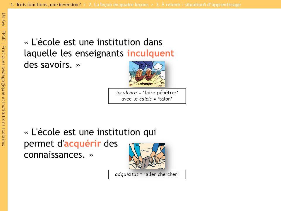 UniGe | FPSE | Pratiques pédagogiques et institutions scolaires « L'école est une institution dans laquelle les enseignants inculquent des savoirs. »