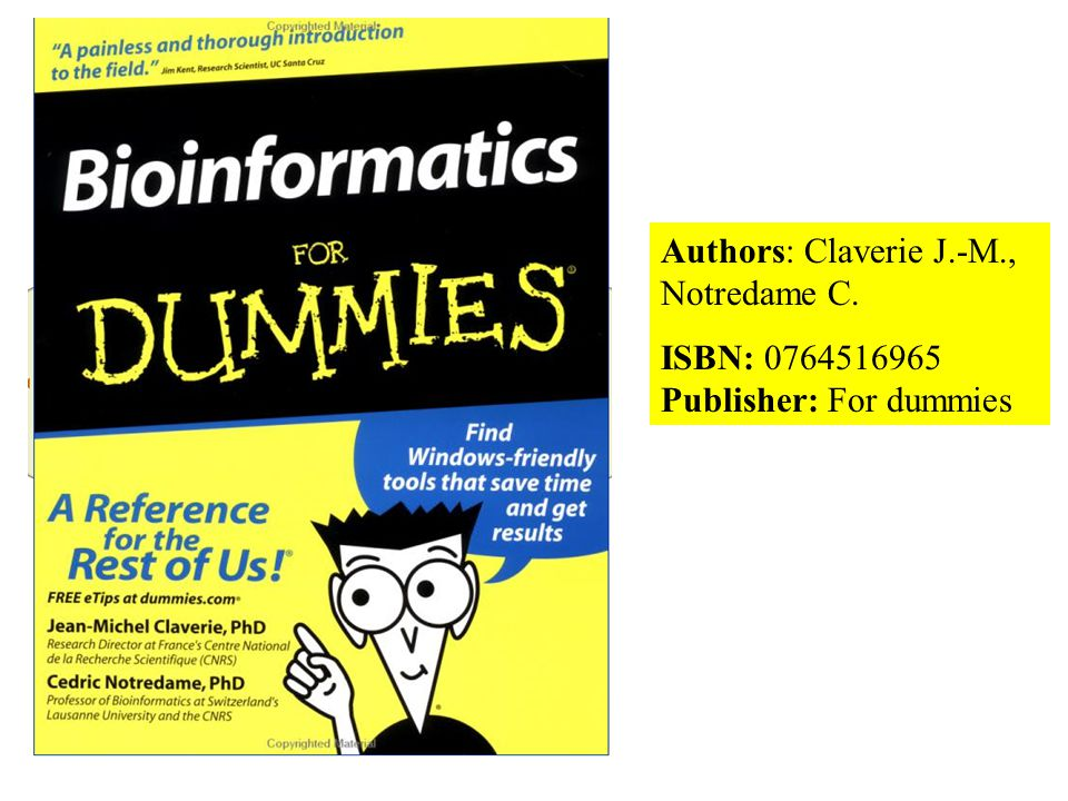 Authors: Claverie J.-M., Notredame C. ISBN: 0764516965 Publisher: For dummies