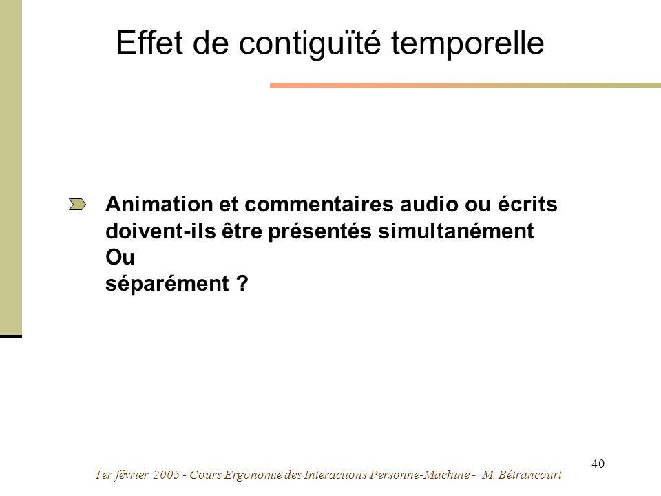 1er février 2005 - Cours Ergonomie des Interactions Personne-Machine - M. Bétrancourt 40 Effet de contiguïté temporelle Animation et commentaires audi