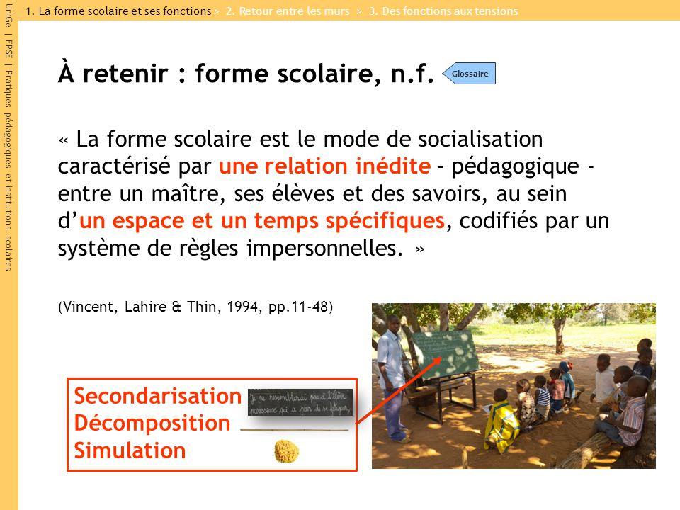 UniGe | FPSE | Pratiques pédagogiques et institutions scolaires « La forme scolaire est le mode de socialisation caractérisé par une relation inédite