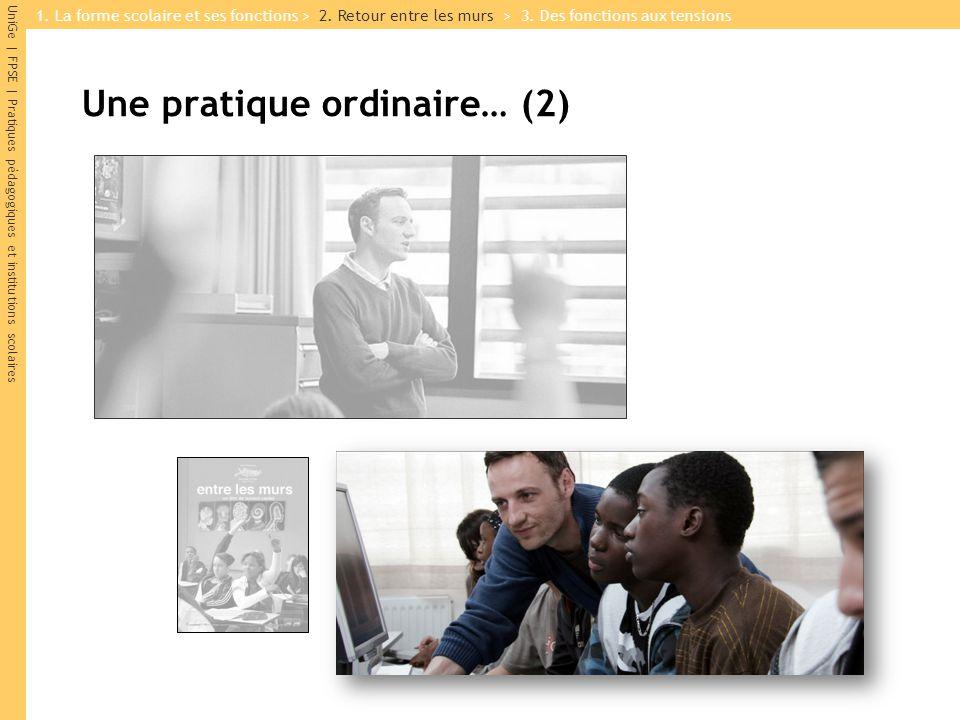 UniGe | FPSE | Pratiques pédagogiques et institutions scolaires Une pratique ordinaire… (2) 2008 1. La forme scolaire et ses fonctions > 2. Retour ent
