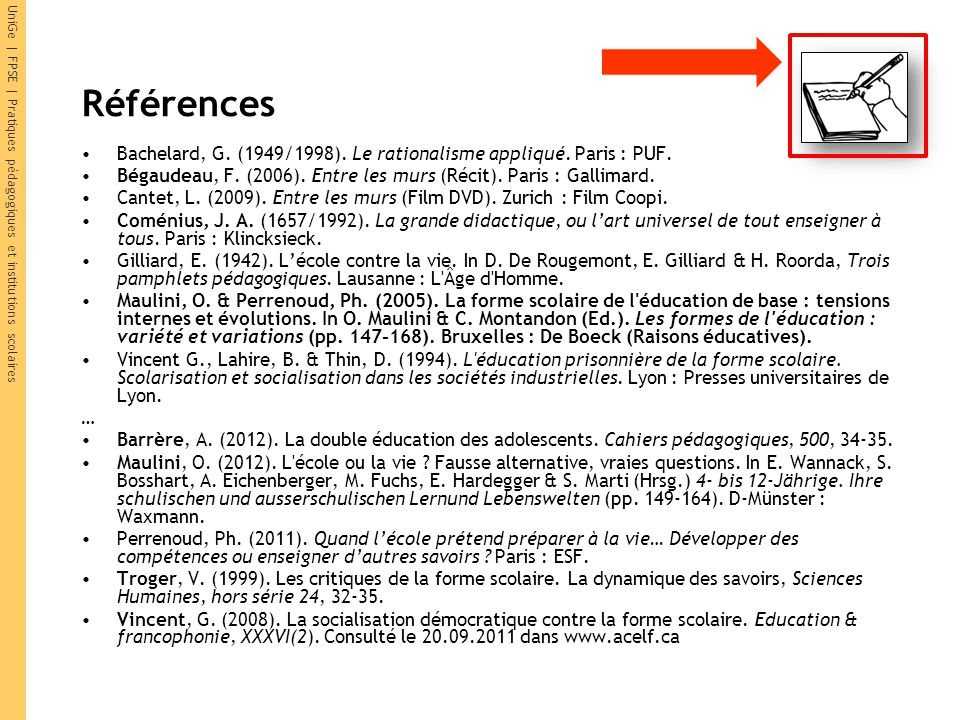 UniGe | FPSE | Pratiques pédagogiques et institutions scolaires Références Bachelard, G. (1949/1998). Le rationalisme appliqué. Paris : PUF. Bégaudeau