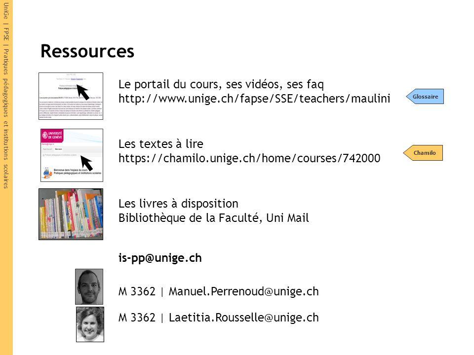 UniGe | FPSE | Pratiques pédagogiques et institutions scolaires Ressources Le portail du cours, ses vidéos, ses faq http://www.unige.ch/fapse/SSE/teac
