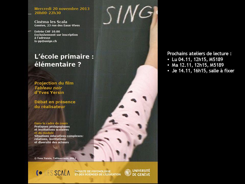 UniGe | FPSE | Pratiques pédagogiques et institutions scolaires Prochains ateliers de lecture : Lu 04.11, 12h15, M5189 Ma 12.11, 12h15, M5189 Je 14.11