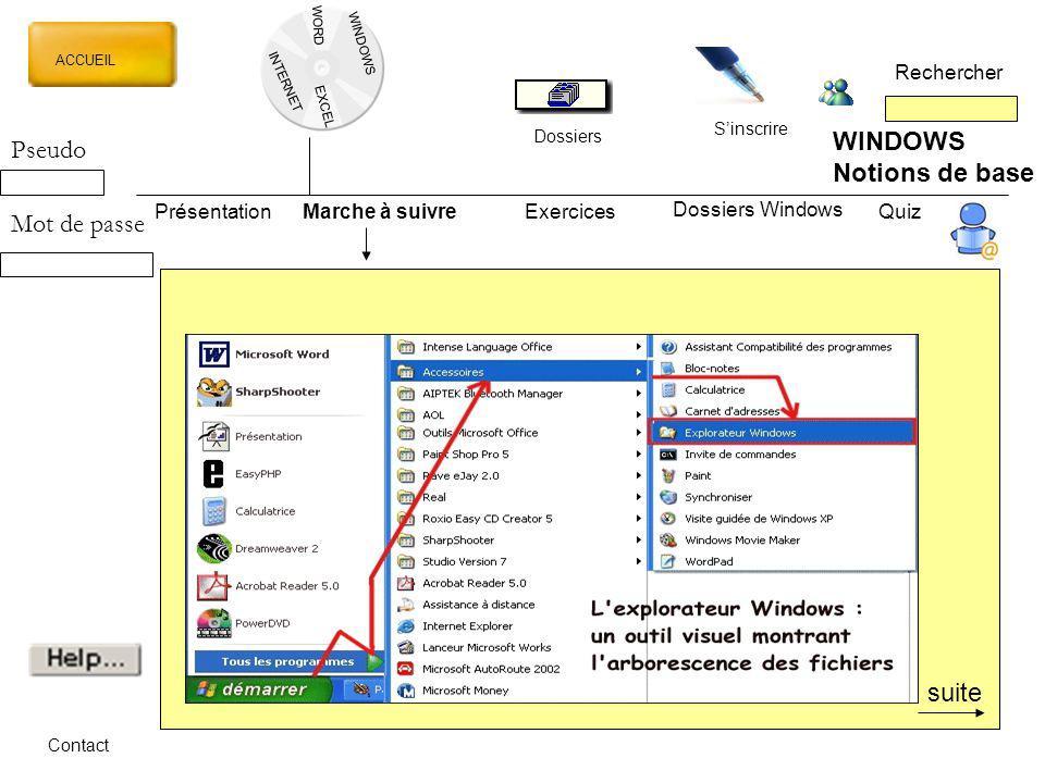 WORD INTERNET EXCEL ACCUEIL Rechercher Dossiers Sinscrire WINDOWS Notions de base PrésentationMarche à suivreExercicesQuiz Dossiers Windows Contact Ps