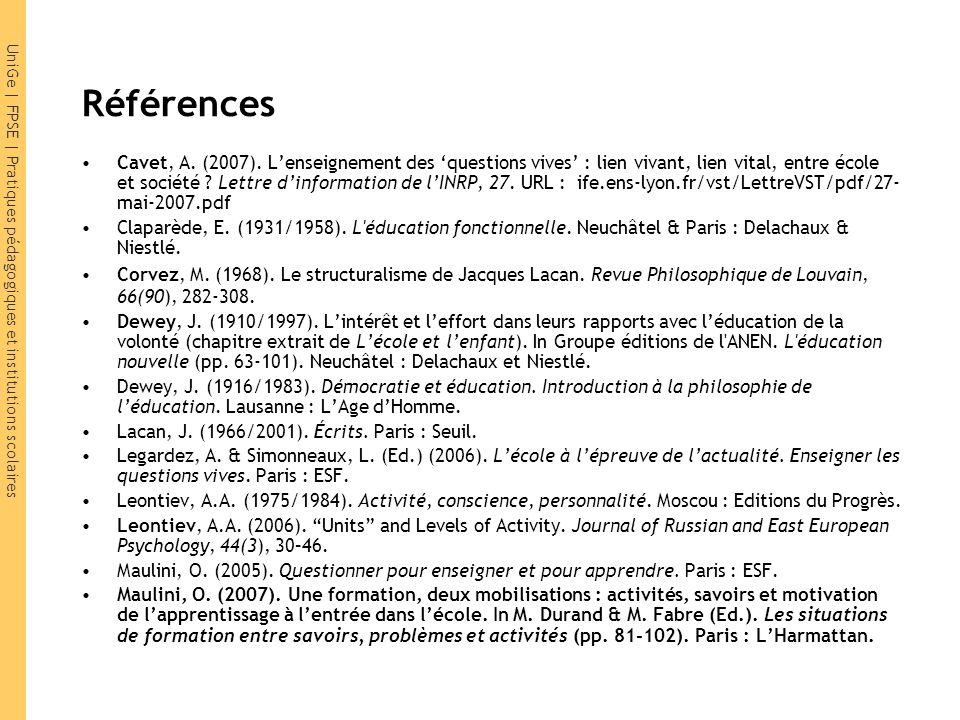 UniGe | FPSE | Pratiques pédagogiques et institutions scolaires Références Cavet, A. (2007). Lenseignement des questions vives : lien vivant, lien vit