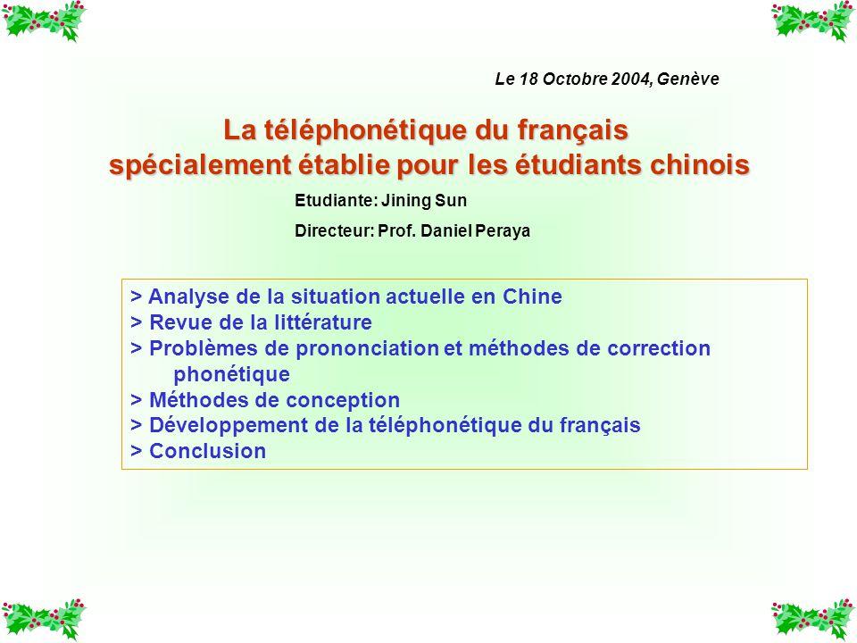 La téléphonétique du français spécialement établie pour les étudiants chinois > Analyse de la situation actuelle en Chine > Revue de la littérature >