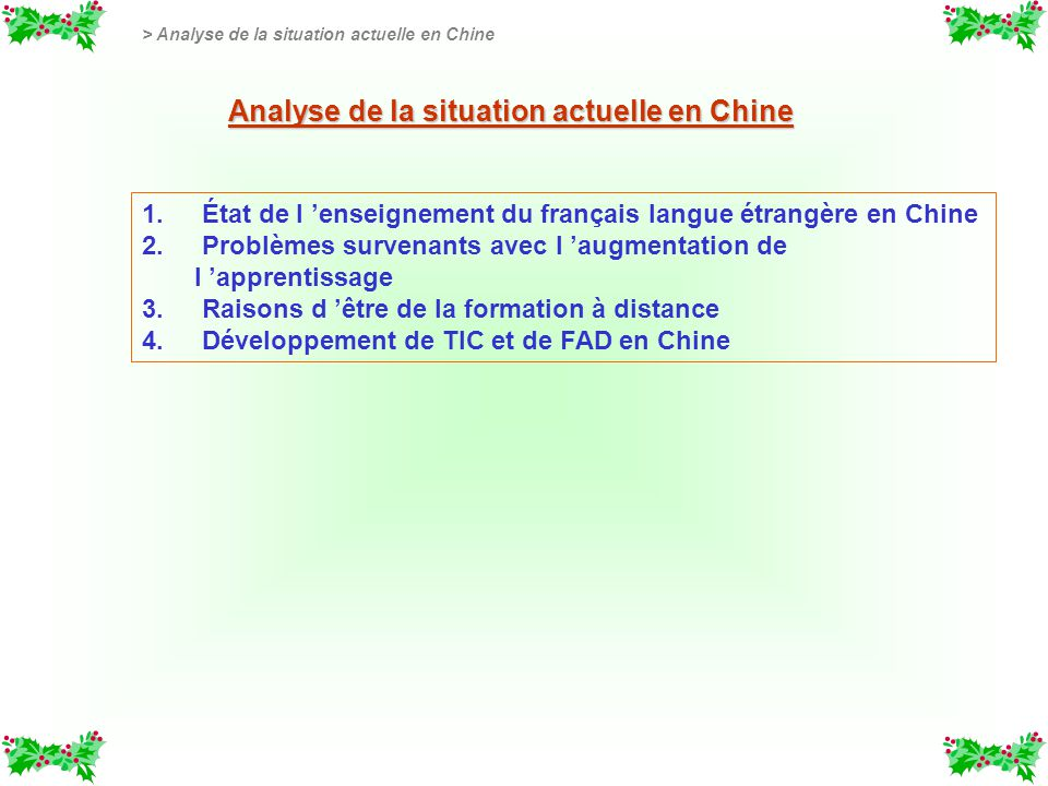 Analyse de la situation actuelle en Chine 1.1.