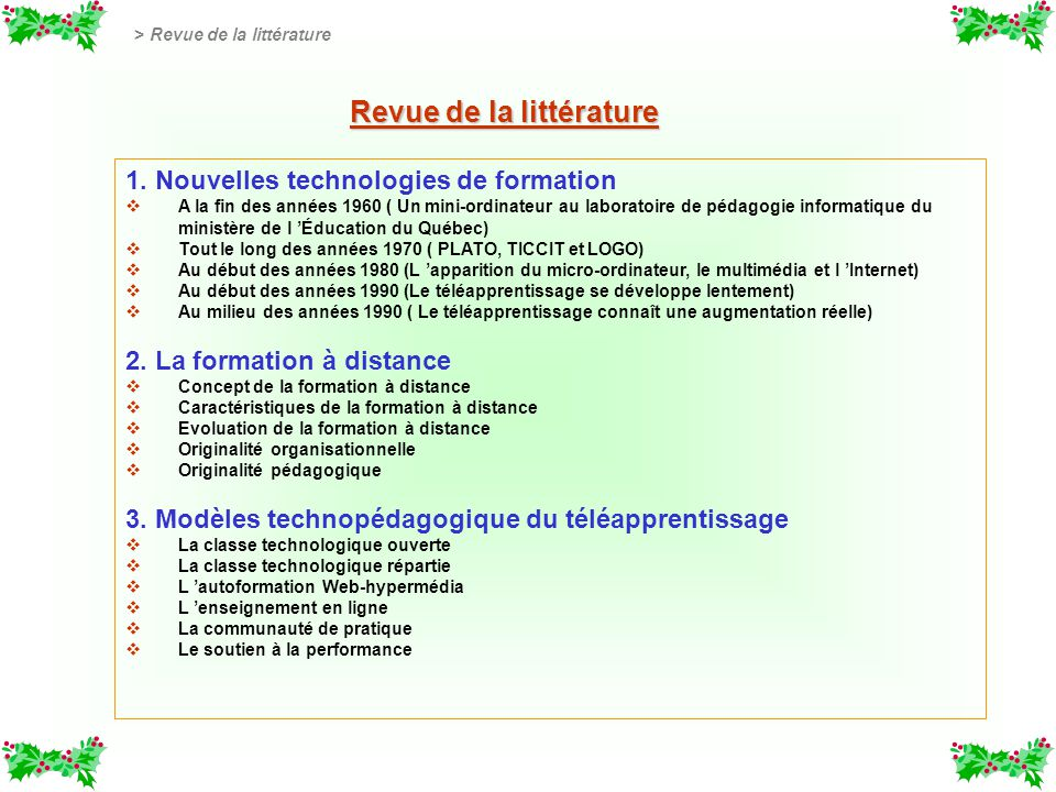 Revue de la littérature 1. Nouvelles technologies de formation A la fin des années 1960 ( Un mini-ordinateur au laboratoire de pédagogie informatique
