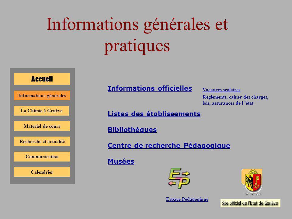 communication Accueil La Chimie à Genève Informations générales Matériel de cours Recherche et actualité Communication Calendrier Archives