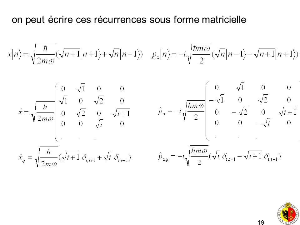 19 on peut écrire ces récurrences sous forme matricielle