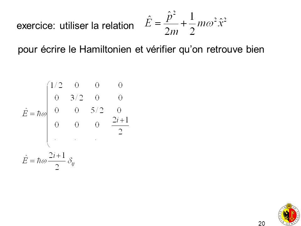 20 exercice: utiliser la relation pour écrire le Hamiltonien et vérifier quon retrouve bien