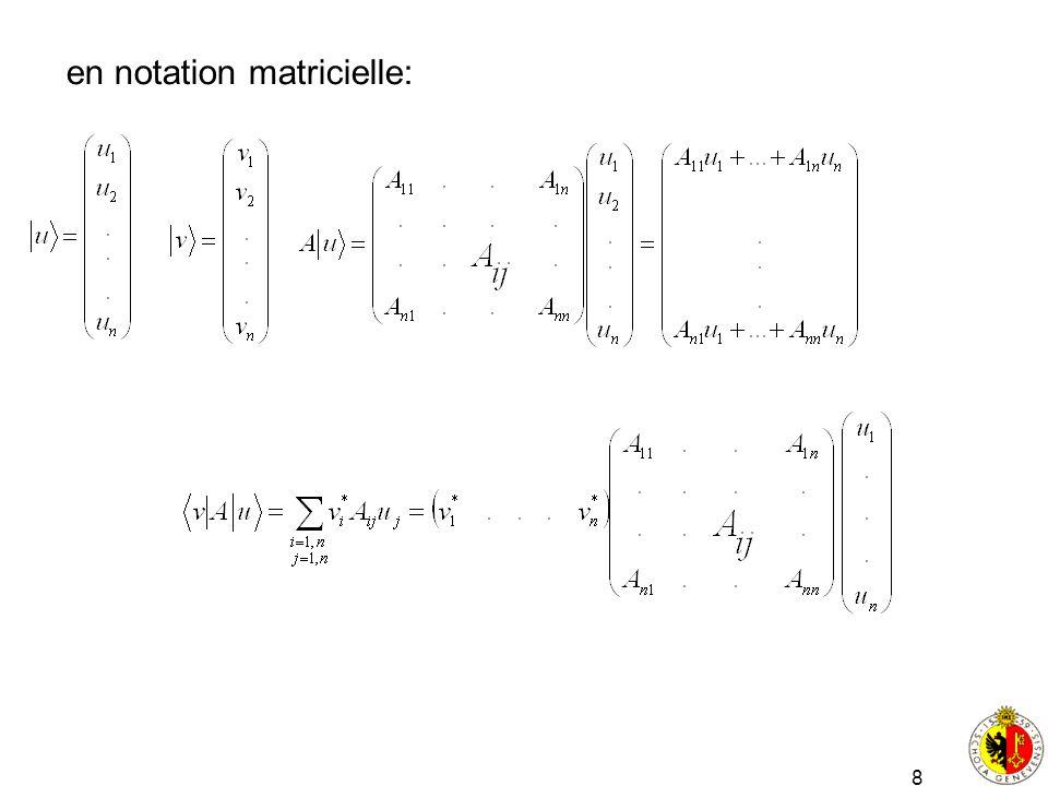 8 en notation matricielle: