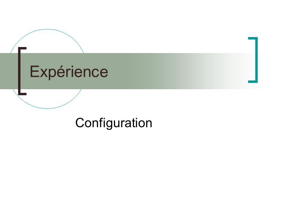 Expérience Configuration