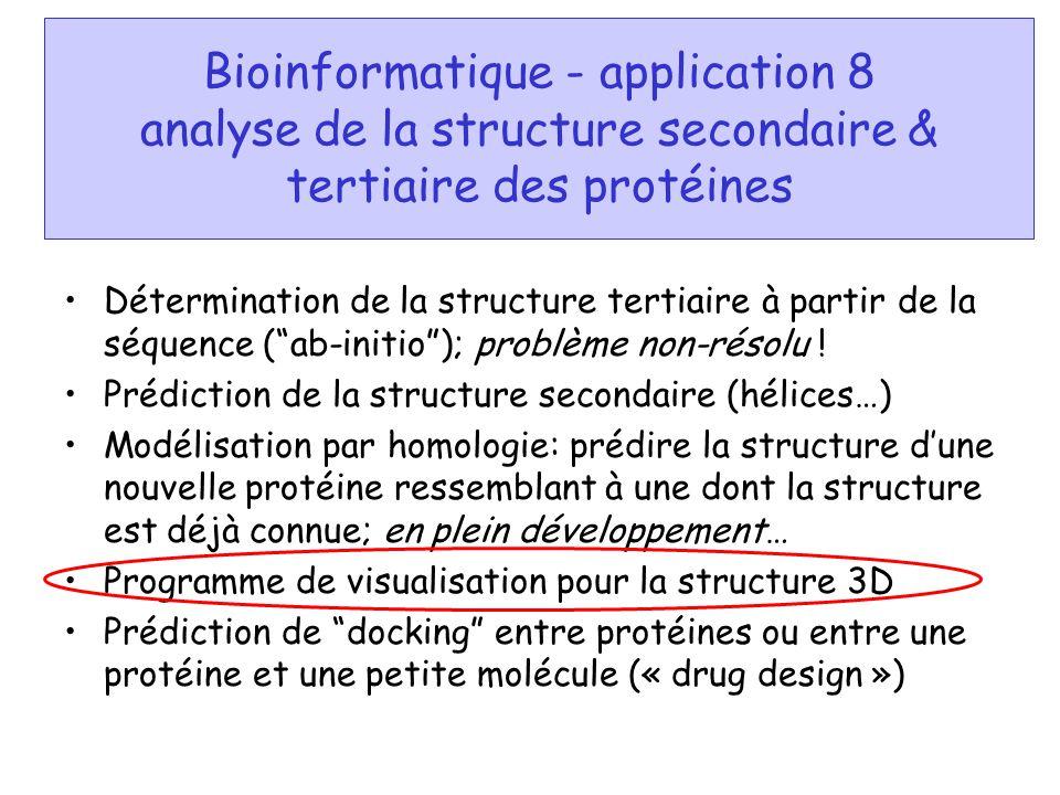 Bioinformatique - application 8 analyse de la structure secondaire & tertiaire des protéines Détermination de la structure tertiaire à partir de la sé