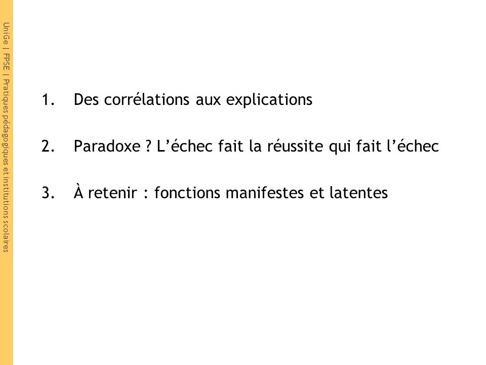 UniGe | FPSE | Pratiques pédagogiques et institutions scolaires 1.Des corrélations aux explications 2.Paradoxe .